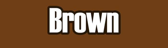 Brown; color is weird